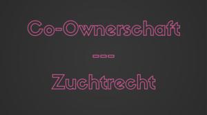 Co-Ownerschaft/Zuchtrecht